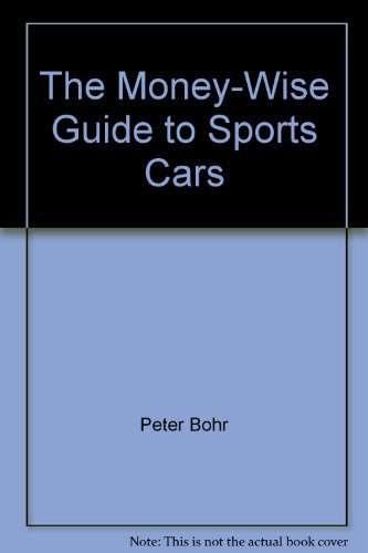 The Money-Wise Guide to Sports Cars: Bohr, Peter