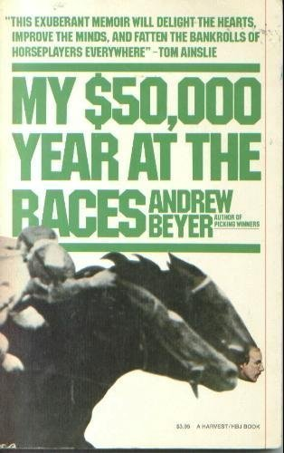 9780156623278: My $50,000 Year at the Races (A Harvest/Hbj Book)