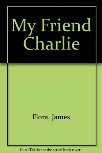 My Friend Charlie: James Flora