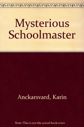 9780156639712: The Mysterious Schoolmaster