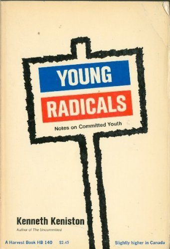 Young Radicals: Notes on Committed Youth (015665508X) by KENISTON, Kenneth