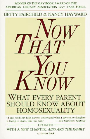 9780156676014: Now That You Know: What Every Parent Should Know About Homosexuality