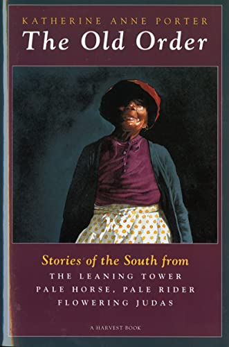 The Old Order Stories of the South: Katherine Anne Porter