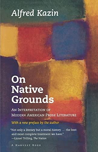 9780156687508: On Native Grounds: An Interpretation of Modern American Prose Literature (Harvest Book)