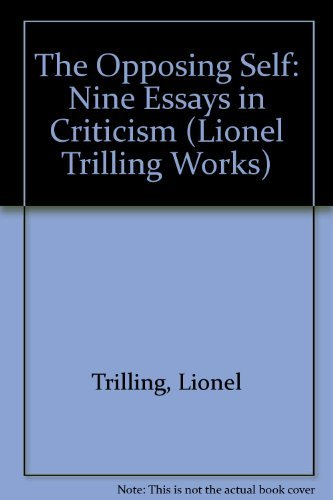 9780156700658: The Opposing Self: Nine Essays in Criticism (Lionel Trilling Works)