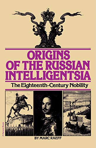 9780156701501: Origins of the Russian Intelligentsia: The Eighteenth-Century Nobility