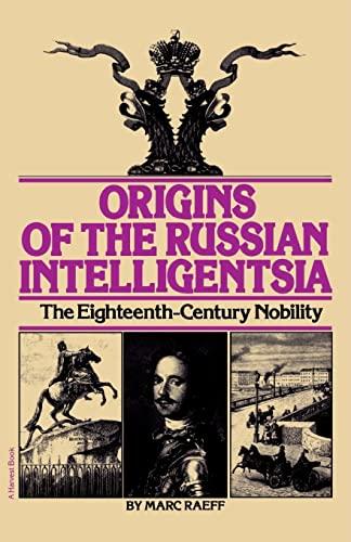 9780156701501: Origins of the Russian Intelligentsia: The Eighteenth-Century Nobility
