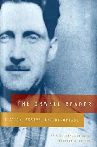 The Orwell Reader: Fiction, Essays, and Reportage (0156701766) by George Orwell