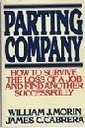 9780156710466: Parting Company: How to Survive the Loss of a Job and Find Another Successfully