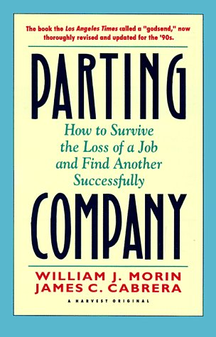 9780156710473: Parting Company: How to Survive the Loss of a Job and Find Another Successfully (Harvest Books)