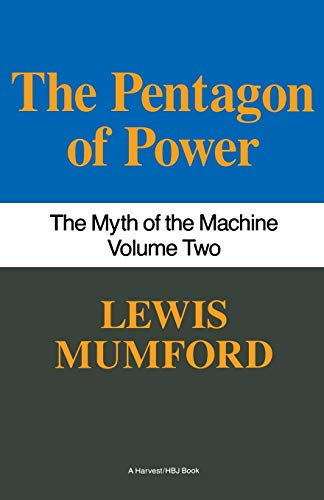 Pentagon Of Power: The Myth Of The: Mumford, Lewis
