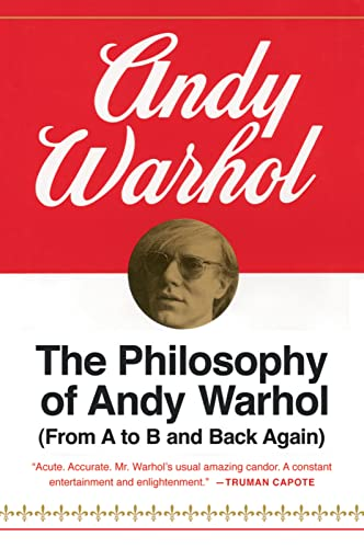9780156717205: The Philosophy of Andy Warhol (From A to B and Back Again)