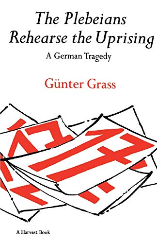 9780156720502: The Plebeians Rehearse the Uprising: A German Tragedy (Harvest Book)
