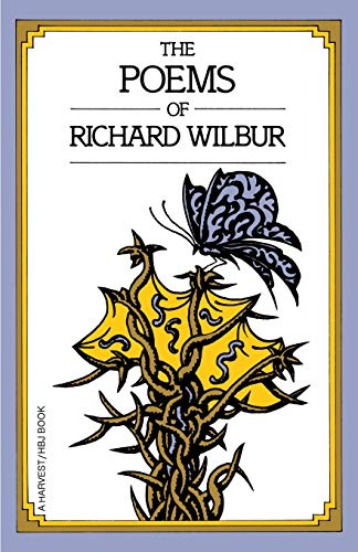 9780156722513: The Poems of Richard Wilbur