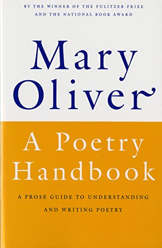 A Poetry Handbook (0156724006) by Mary Oliver