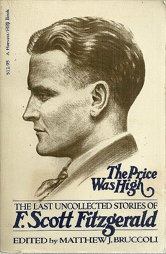 9780156738729: The Price Was High: The Last Uncollected Stories of F. Scott Fitzgerald
