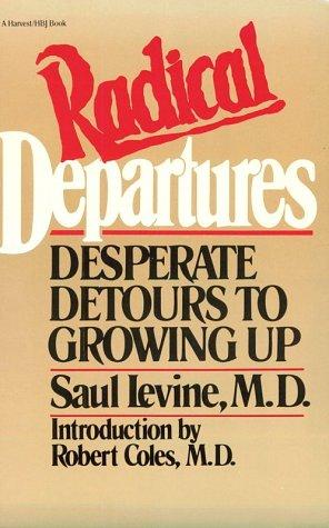 9780156757997: Radical Departures: Desperate Detours to Growing Up