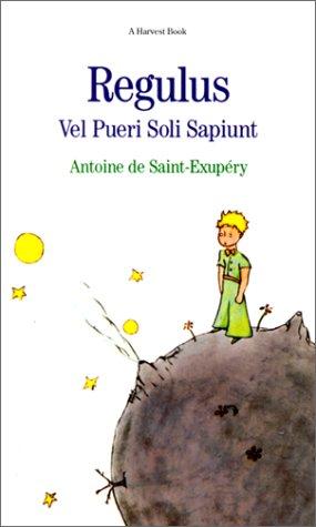 9780156763004: Regulus Vel Pueri Soli Sapiunt/the Little Prince