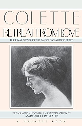 9780156765886: Colette: Retreat From Love (The Final Novel in the Famous Claudine Series)