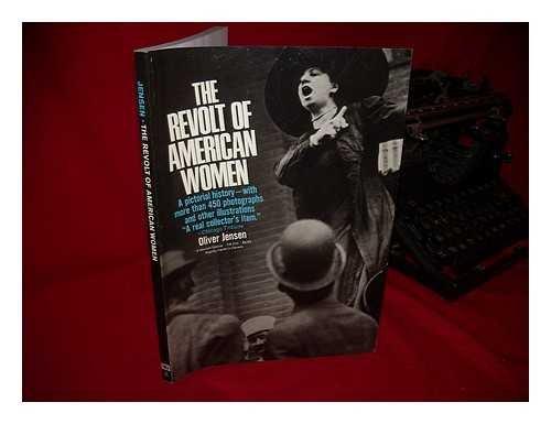 The Revolt of American Women (A Harvest: Oliver Ormerod Jensen