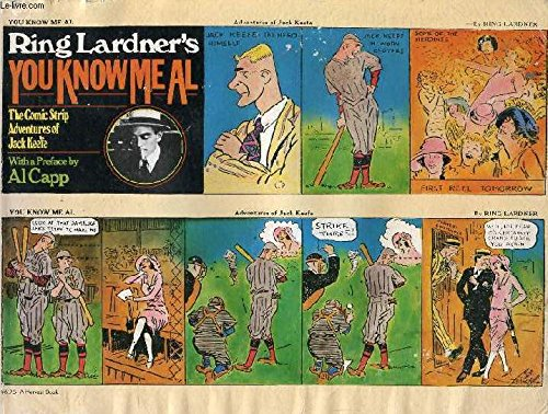 9780156766968: Ring Lardner's You know me Al: The comic strip adventures of Jack Keefe (A Harvest book)