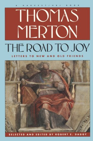 9780156778183: The Road to Joy: the Letters of Thomas Merton to New and Old Friends