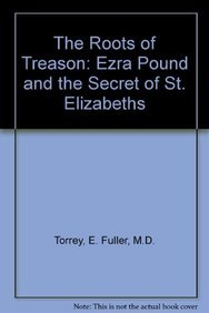 9780156790154: The Roots of Treason: Ezra Pound and the Secret of St. Elizabeths