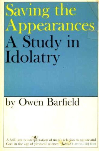 Saving the Appearances : A Study in: Owen Barfield