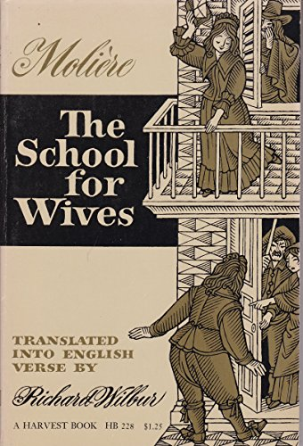9780156795012: The School for Wives: Comedy in Five Acts, 1662