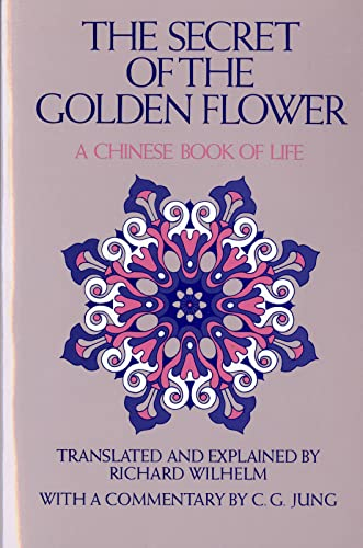 9780156799805: The Secret of the Golden Flower: A Chinese Book of Life
