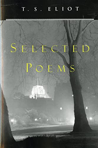 9780156806473: T. S. Eliot Selected Poems