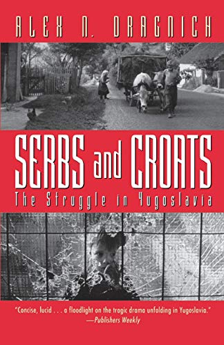 9780156806633: Serbs and Croats: The Struggle in Yugoslavia