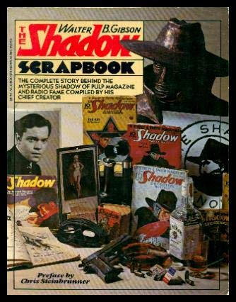 The Shadow Scrapbook: Gibson, Walter B. aka Maxwell Grant (ed. Anthony Tollin)