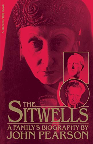 The Sitwells: A Family's Biography: Pearson, John