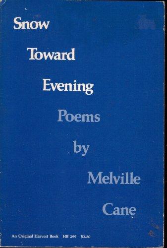 Snow Toward Evening (An Original Harvest Book, HB 299): Cane, Melville