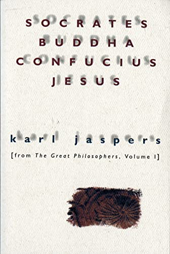 9780156835800: Socrates, Buddha, Confucius, Jesus: From The Great Philosophers, Vol. 1