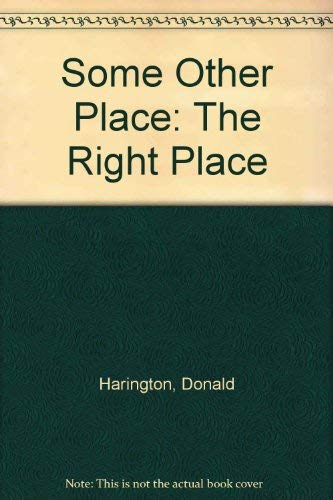 9780156838016: Some Other Place:The Right Place