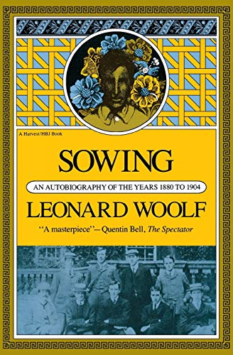 9780156839457: Sowing: An Autobiography Of The Years 1880 To 1904 (Harvest Book; Hb 319)
