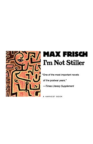 9780156849906: I'm Not Stiller (Harvest Book)