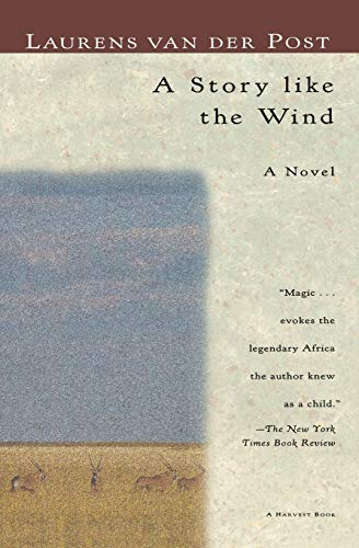 9780156852616: A Story Like the Wind (Harvest Book)