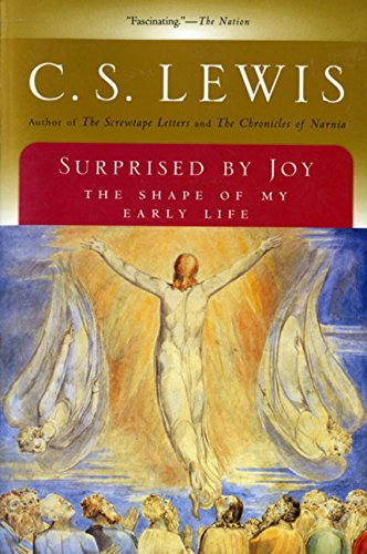 Surprised by Joy: The Shape of My Early Life: Lewis, C. S.