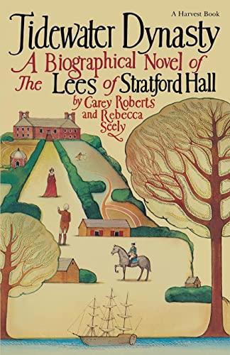 9780156903363: Tidewater Dynasty: The Lees of Stratford Hall (Harvest/HBJ Book)