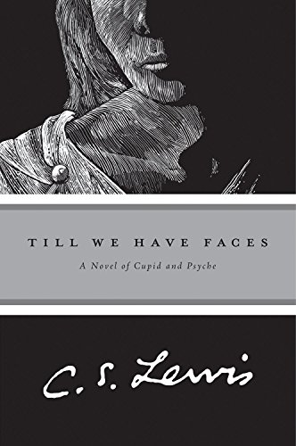 9780156904360: Till We Have Faces: A Myth Retold