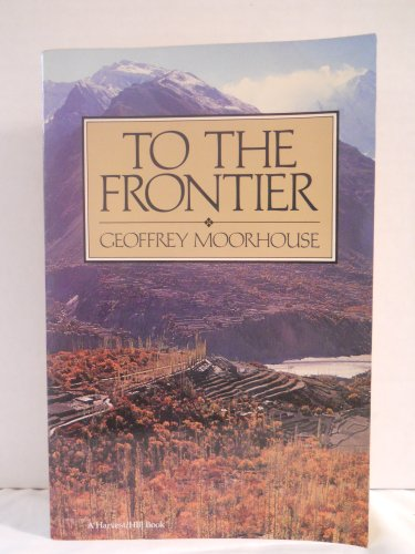 9780156906975: To the Frontier