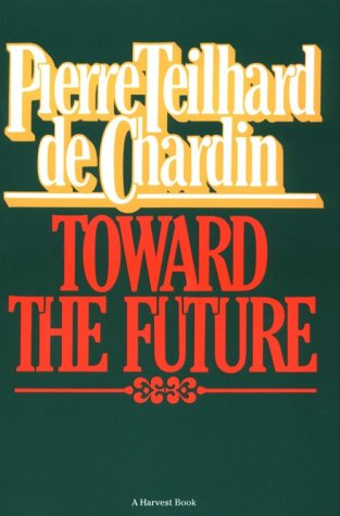 9780156907804: Toward the Future