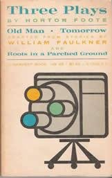 9780156912754: Three Plays : Old Man, Tomorrow and Roots in a Parched Ground (Harvest Book, Hb 45)