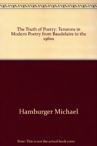 9780156913805: The Truth of Poetry: Tensions in Modern Poetry from Baudelaire to the 1960s