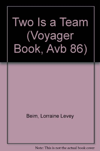 Two Is a Team (Voyager Book, Avb: Lorraine Levey Beim,