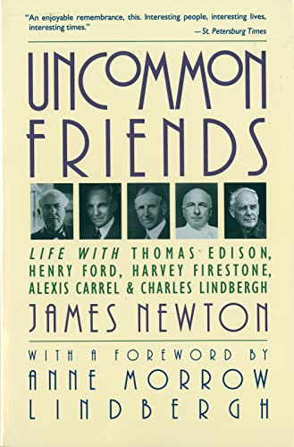9780156926201: Uncommon Friends: Life with Thomas Edison, Henry Ford, Harvey Firestone, Alexis Carrel, and Charles Lindbergh