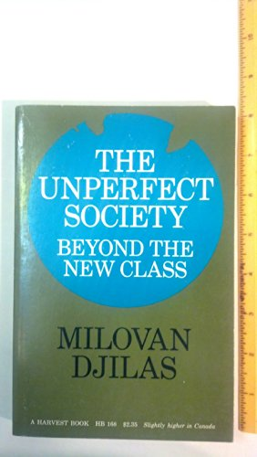 9780156931250: The Unperfect Society: Beyond the New Class